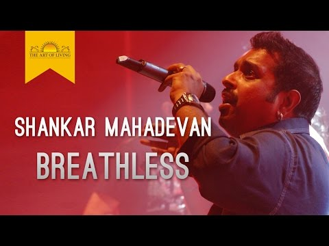 Breathless Song | Shankar Mahadevan | Art of Living