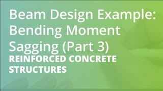 Beam Design Example: Bending Moment Sagging (Part 3) | Reinforced Concrete Structures