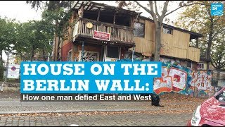 House on the Berlin Wall: How one man defied East and West