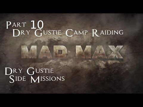 Mad Max Side Missions Part 10 - Dry Gustie Camp Raiding