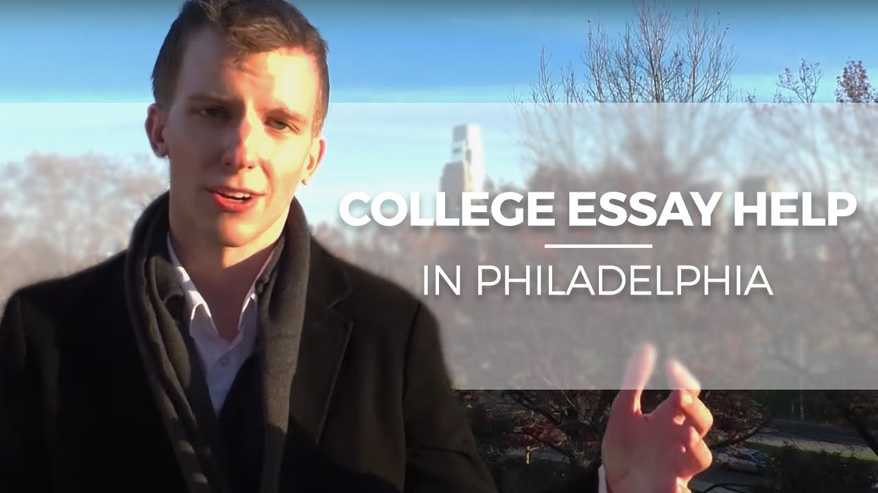 College Essay Help In Philadelphia University Admissions