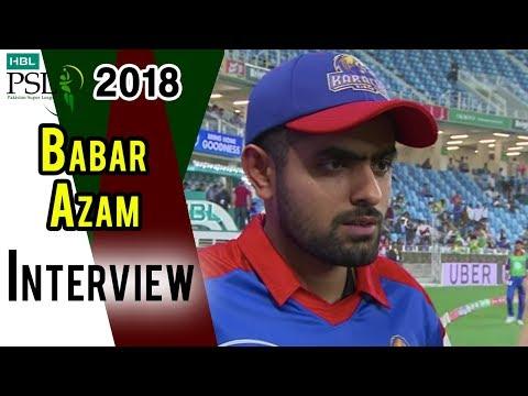 Babar Azam Interview   Lahore Qalandars Vs Karachi Kings   Match 24  HBL PSL 2018