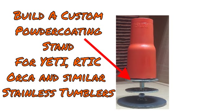 Best Stand Design For Powder Coating Yeti And Rtic