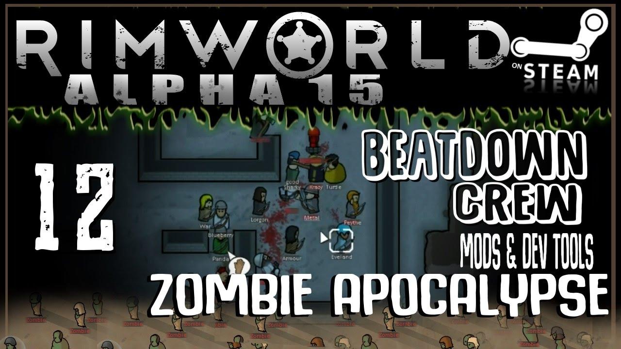 Download RIMWORLD: Zombie Apocalypse 12 - Weapons Broke? BEATDOWN SQUAD! (Alpha 15 + Mods & Dev Tools)