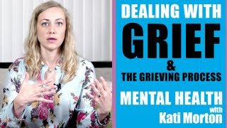 How to deal with Grief when someone you love dies | Kati Morton