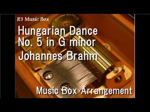 Hungarian Dance No. 5 In G Minor/Johannes Brahms [Music Box]