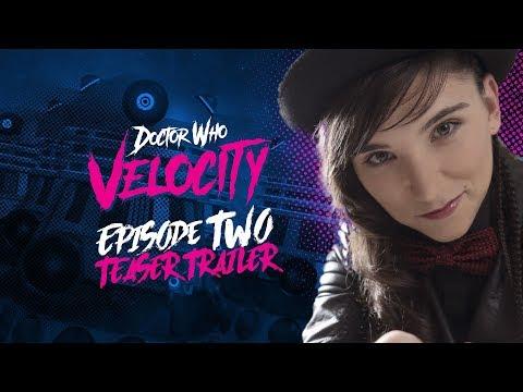 Doctor Who Velocity - Episode 2 Trailer