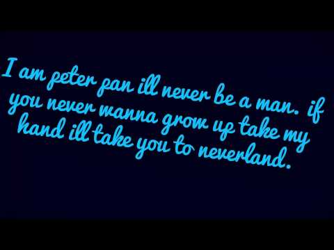 I am Peter Pan, I'll never be a man. LYRICS PL ANG FR NL