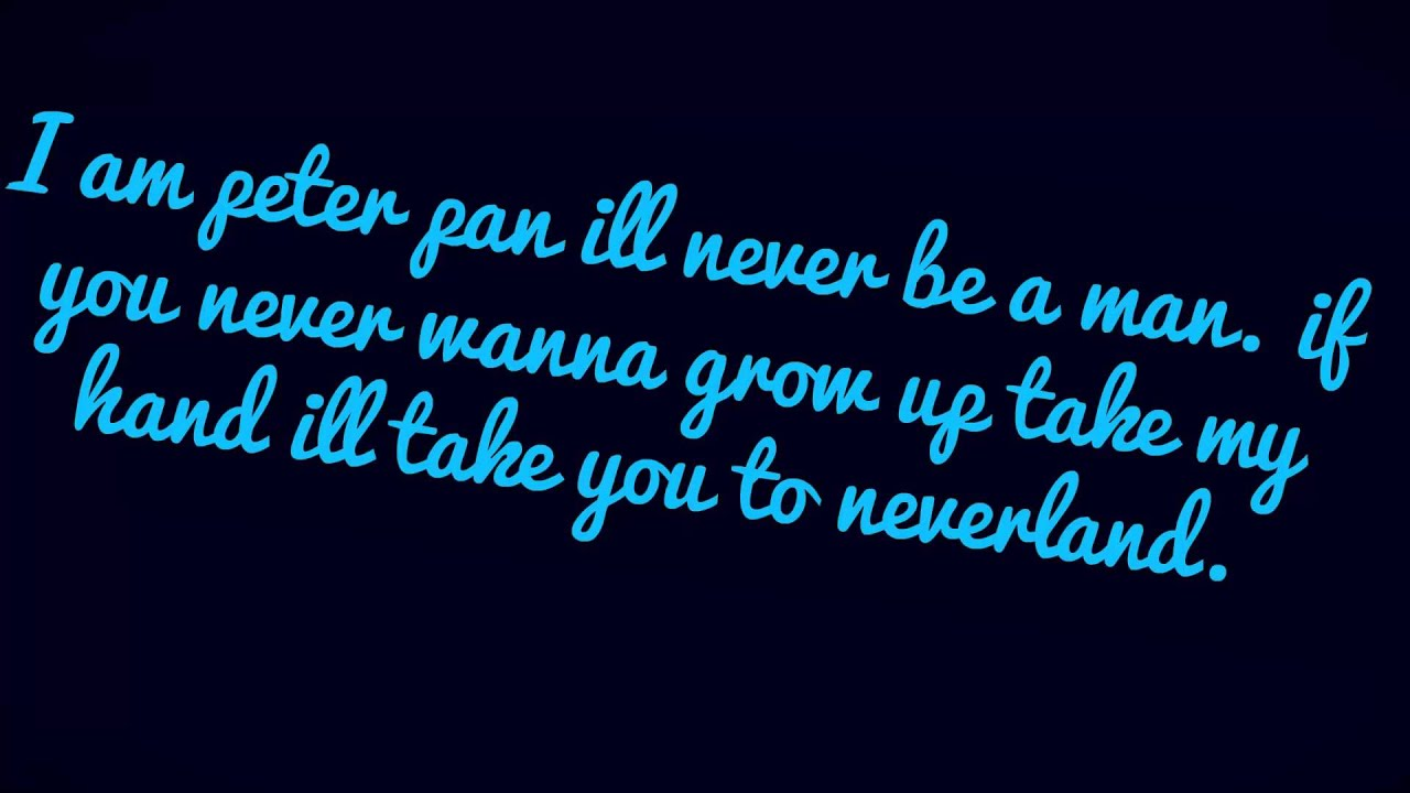 I Am Peter Pan Ill Never Be A Man Lyrics Pl Ang Fr Nl Youtube
