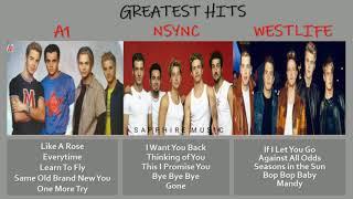 A1 x NSYNC x Westlife Greatest Hits