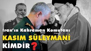 İran'ın Kahraman Komutanı Kasım Süleymani Kimdir?