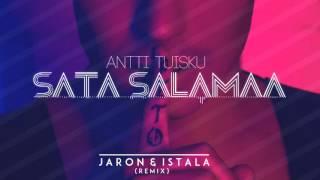 Antti Tuisku - Sata Salamaa (Jaron & Istala Remix)