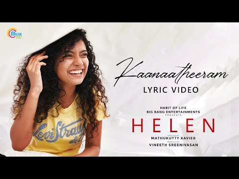 HELEN Malayalam Movie | Kaanaa Theeram Lyric Video | Anna Ben | Vineeth Sreenivasan | Shaan Rahman