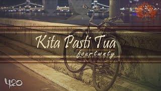 Download lagu KITA PASTI TUA - fourtwnty | Unofficial Lyric Video