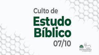 Culto de Estudo Bíblico - 07/10/21