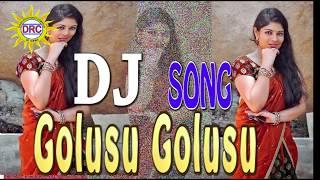 Golusu golusu ||drc dj songs || telugu folk songs ||