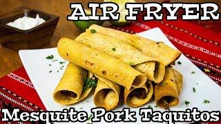 Mesquite Pork Taquitos | AIR FRYER RECIPES | The Starving Chef