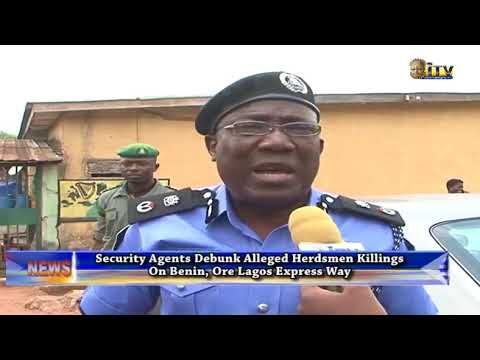 Security agents debunk alleged herdsmen killings on Benin-Ore Road