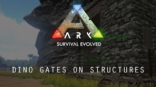 HOW TO PLACE DINO GATES ON STRUCTURES IN ARK: SURVIVAL EVOLVED