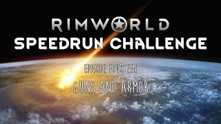 RimWorld / EP 14 - Guns and Armor / Speedrun Challenge