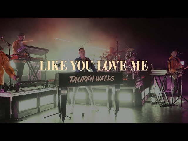 Tauren Wells - Like You Love Me (Official Music Video)