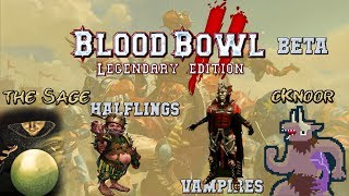 Legendary Edition gameplay! Halflings (the Sage) vs Vampires (cKnoor) - Blood Bowl 2