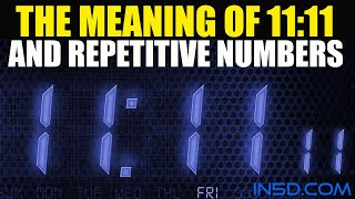 11:11 Meaning - All About 11:11 and Repetitive Numbers | in5d.com