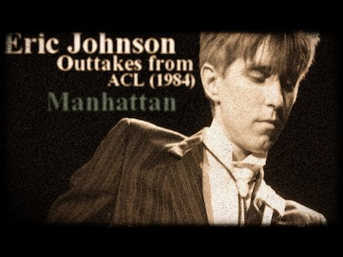 Eric Johnson - Outtakes from ACL (1984)//Manhattan