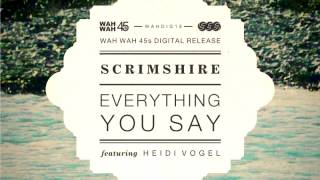 02 Scrimshire - Everything You Say (LV Deep Bump Remix) [Wah Wah 45s]