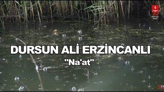 """DURSUN ALİ ERZİNCANLI  """"NA'AT"""""""