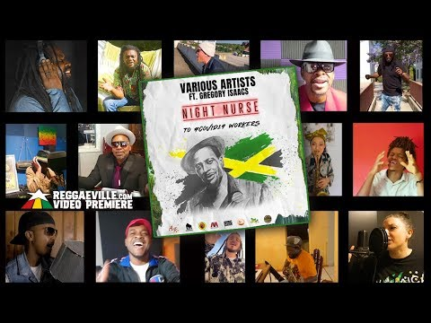 Gregory Isaacs Feat. Various Artists Night Nurse To #covid19 Workers Official Video 2020