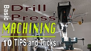 Drill Press Machining Hacking/tips And Tricks: The Basics