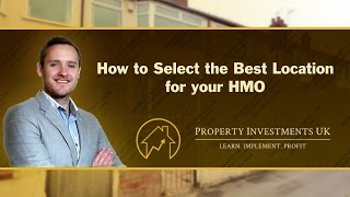 How To Select The Best Location For Your HMO
