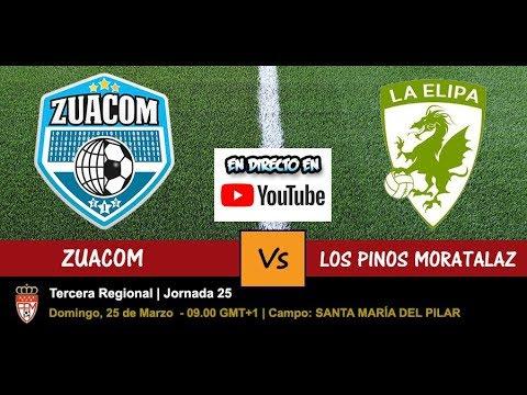 🔴 ZUACOM VS LOS PINOS MORATALAZ (DIRECTO - LIVE) - 25/03/2018 a las 09.00