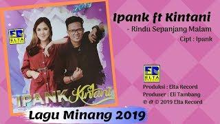 iPANK feat KINTANI - RINDU SAPANJANG MALAM [Official Music Video] Lagu Minang Terbaru 2019
