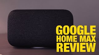 Google Home Max Review - Is the Biggest, Baddest Smart Speaker Worth $400?
