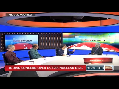 India's World - Indian concern over a US-Pak Nuclear deal