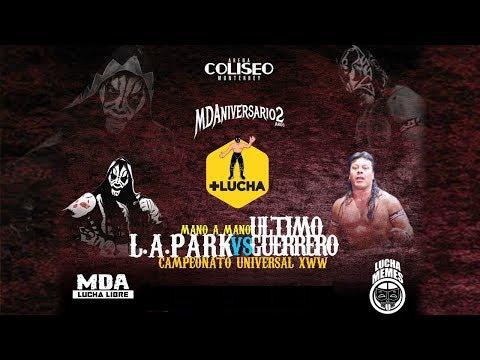 L.A. Park vs Último Guerrero, Campeonato Universal XWW en MDA 2 y Lucha Memes