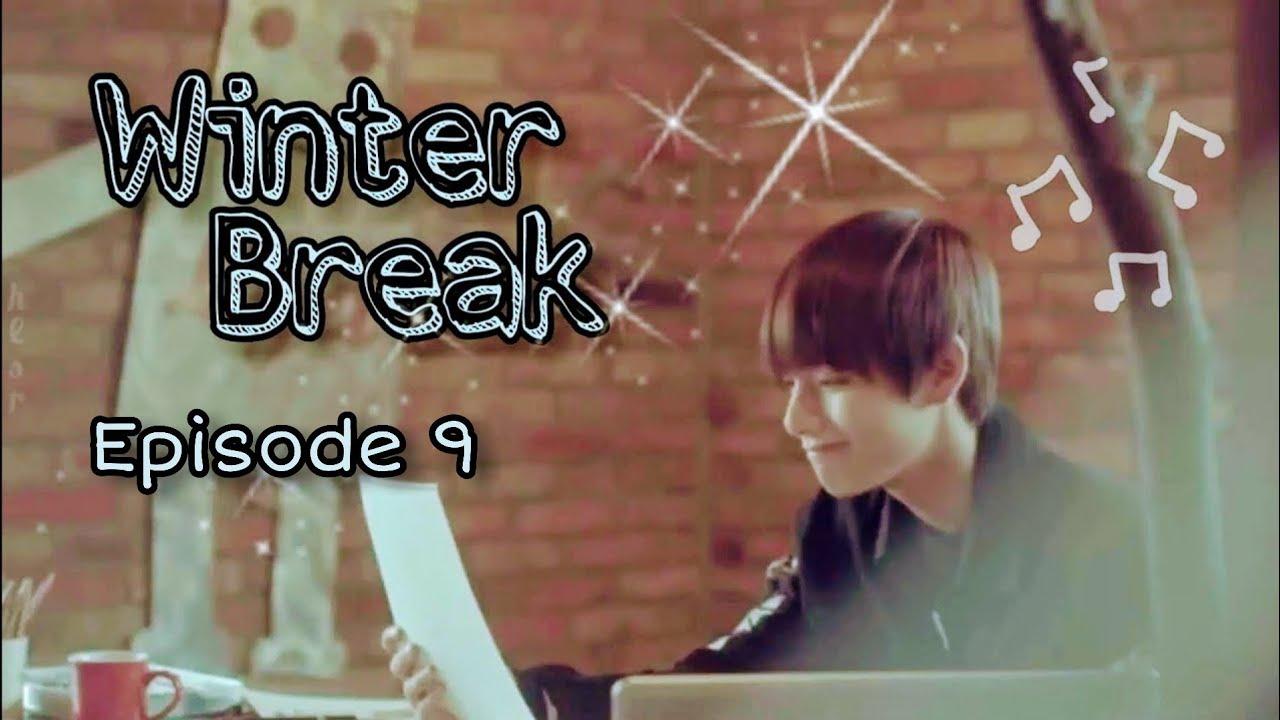 [BTS FF]   Taehyung   Winter Break  Ep 9