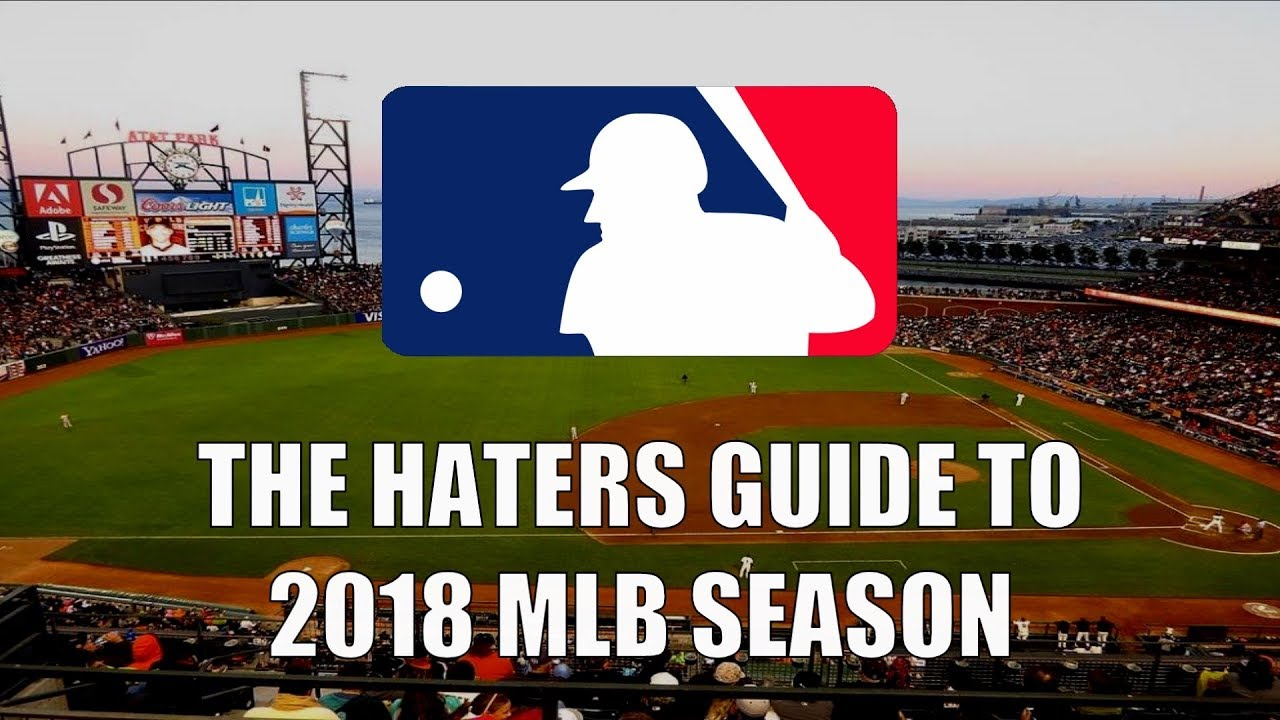 the-haters-guide-to-the-2018-mlb-season
