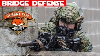 GOD MODE ACT VATED Defending the Bridge At Camp Shelby   Desert Fox Airsoft Events Part 2