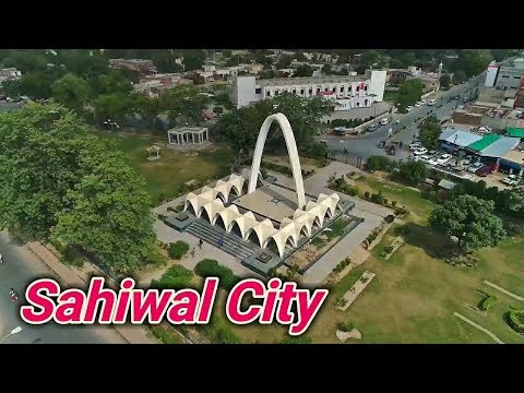 Sahiwal ساہیوال A Beautiful City of Punjab Pakistan