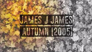 James J James - Autumn