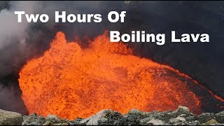Two Hours Of Boiling Lava