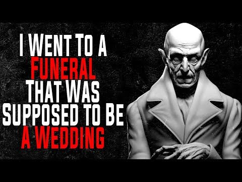 I Went to a Funeral That Was Supposed To Be a Wedding | CreepyPasta Storytime