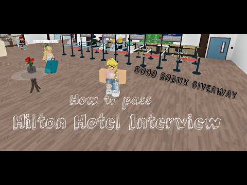 How To Pass Hilton Hotels Interviewupdated5000 Robux Giveaway - hilton hotels roblox interview answers