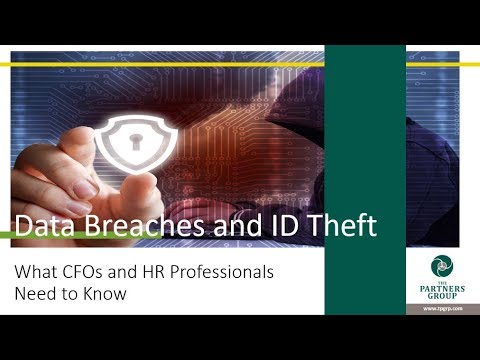 Data Breaches and ID Theft - What CFOs and HR Professionals Need to Know