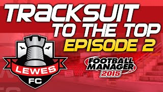 Tracksuit to the Top: Episode 2 - A Strong Start | Football Manager 2015 Thumbnail