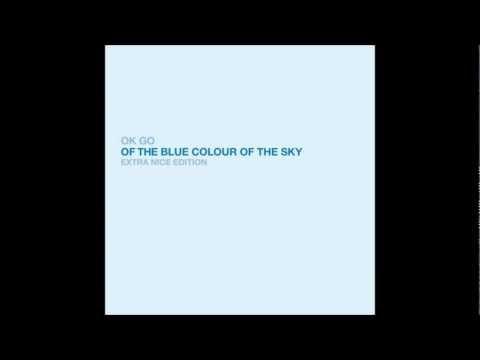 OK Go - Of The Blue Colour of The Sky (Extra Nice Edition)