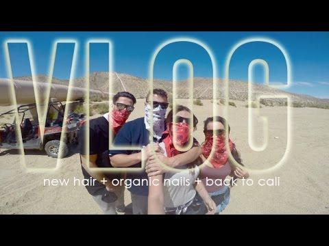 Vlog | New Hair + Organic Nails + Back To Cali